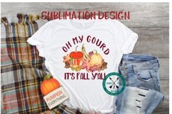 Oh My Gourd It's Fall Y'all Sublimation Design Product Image 3