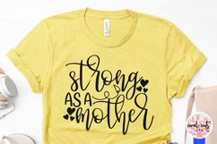 Strong as a mother - Mother SVG EPS DXF PNG Cut File Product Image 3