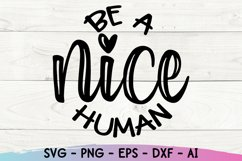 Be A Nice Human Svg, Kindness Svg. Be Kind Svg Product Image 2