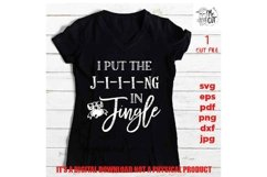 I put the Jing in Jingle J-i-i-ing Svg, Christmas shirt Product Image 1