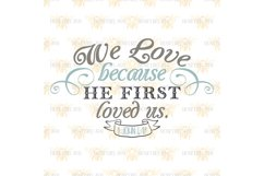We Love Because He Loved Us First Product Image 2