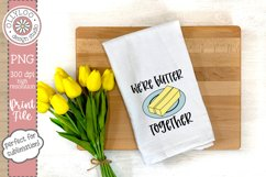We're Butter Together | Food Pun | Sublimation PNG Product Image 2