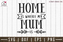 Home is where my mom is SVG   M52F Product Image 2