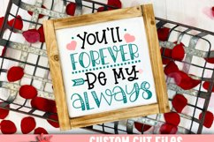 You'll Forever Be My Always Valentine SVG Product Image 2