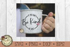 If You Can't Be Kind Be Quiet-Kindness-Inspirational Quote Product Image 5