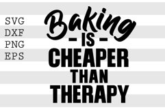 Baking is cheaper than therapy SVG Product Image 1