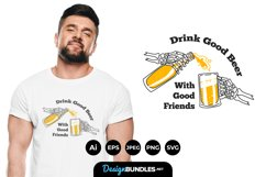 Drink Good Beer with Good Friends for T-Shirt Design Product Image 1