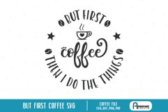 But First Coffee svg - a coffee vector file Product Image 3
