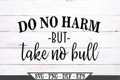 Do No Harm But Take No Bull SVG Product Image 2