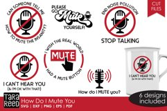 How do I Mute You - Sarcastic SVG and Cut Files for Crafters Product Image 1