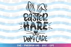 Easter svg Easter Hare Don't Care svg Easter Bunny cute Product Image 2