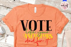Vote like your ancestors died for it - US Election Quote SVG Product Image 2