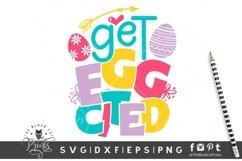 Get EggCited SVG   Funny Easter SVG   Easter Eggs SVG PNG Product Image 1