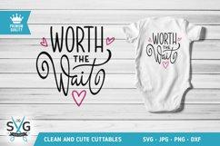 Worth The Wait SVG cutting file, Newborn SVG Product Image 1