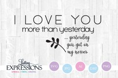 I love you more than yesterday // SVG Quote Design Product Image 1
