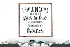I Smile Because You're My Sister In Law SVG Product Image 1