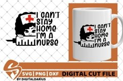 I Can't Stay Home I'm A Nurse svg, Doctor, Quarantine svg Product Image 1