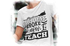 My Broom Broke So Now I Teacher SVG Cut File Product Image 3