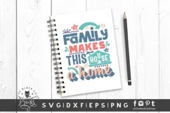 Family Makes This House A Home SVG | Family SVG | Farmhouse Product Image 4