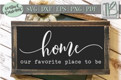 Home SVG File, Our Favorite Place To Be SVG Cut File Product Image 1