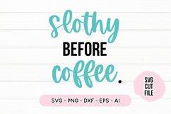 Sleepy SVG - Slothy Before Coffee SVG Product Image 2