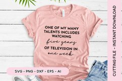 Funny Quote SVG - One Of My Many Talents Is Watching TV Product Image 2