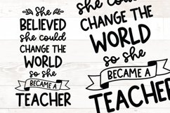 She Believe she could change the world - Teacher svg Product Image 1