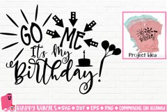 Go Me It's My Birthday! - A Birthday SVG File Product Image 1