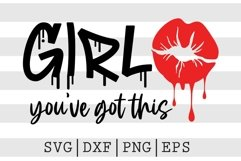 Girl you've got this SVG Product Image 1