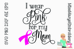 I wear Pink for my Mom SVG | Breast Cancer SVG | Awareness Product Image 1