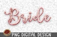 Sublimation Rose Gold Bride -Wedding Bachelorette Product Image 1