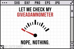 Let me check my giveadamnometer | Funny SVG Cut File Product Image 1