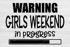 Warning Girls Weekend In Progress Svg Files for Cricut Product Image 2