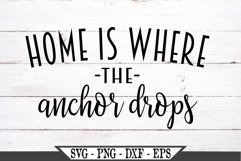 Home Is Where The Anchor Drops SVG Product Image 1