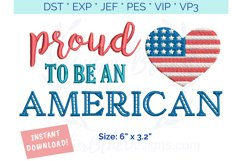Proud To Be An American 4th of July Embroidery File Product Image 3