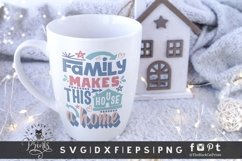 Family Makes This House A Home SVG | Family SVG | Farmhouse Product Image 3
