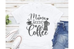Mama needs coffee SVG, Coffee SVG, Funny Quote svg, Mom Product Image 2