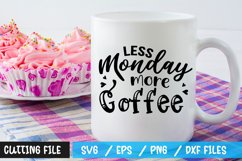 Less monday more coffee SVG Product Image 1