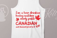 Canada Day Beer drinkin hocky watchin overly polite Canadian Product Image 2