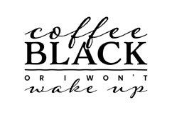 Coffee Black or I Wont Wake Up Product Image 2