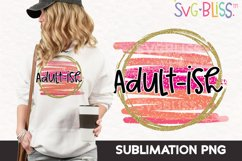 Sublimation PNG- Adult-ish Sarcastic Sublimation Design Product Image 1