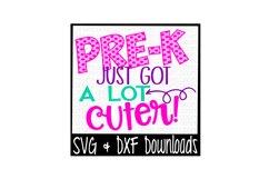 School SVG * Pre-K Just Got A Lot Cuter Cut File Product Image 1