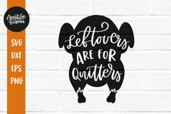 Leftovers Are For Quitters SVG, Thanksgiving SVG Cut File Product Image 1