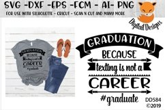Funny Graduation Texting Is Not A Career SVG Product Image 1