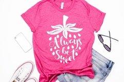 Always be sweet Strawberry Summer Shirt svg design Product Image 1