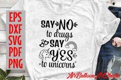 Say No to Drugs Say Yes to Unicorns Svg Anti-Drug Saying Svg Product Image 4