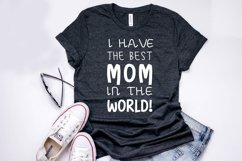 I have the best MOM in the world SVG Product Image 2