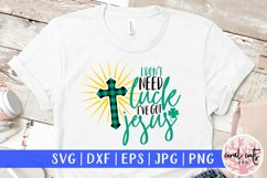 I don't need luck I've got jesus - St. Patrick's Day SVG EPS Product Image 1