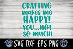 Crafting Makes me Happy   Craft SVG   SVG DXF EPS PNG Product Image 2
