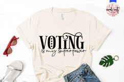 Voting is my superpower - US Election Quote SVG Product Image 2